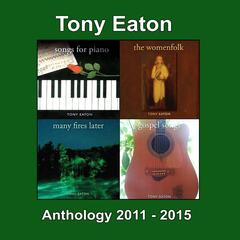 Tony Eaton Anthology 2011-2015