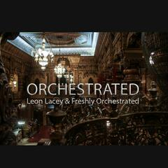Orchestrated (feat. Leon Lacey)
