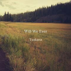 Will We Ever