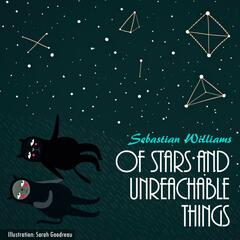 Of Stars and Unreachable Things