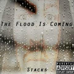 The Flood Is Coming