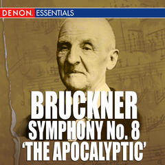 Bruckner: Symphony No. 8 'The Apocalyptic'