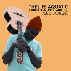 The Life Aquatic Exclusive Studio Sessions Featuring Seu Jorge