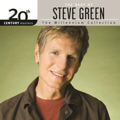 20th Century Masters - The Millennium Collection: The Best Of Steve Green
