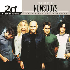 20th Century Masters - The Millennium Collection: The Best Of Newsboys