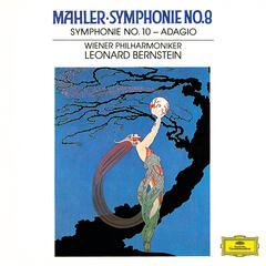 "Mahler: Symphonies Nos. 8 In E Flat - ""Symphony Of A Thousand"" & 10 In F Sharp (Unfinished) - Adagio"