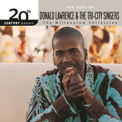 20th Century Masters - The Millennium Collection: The Best Of Donald Lawrence & The Tri-City Singers