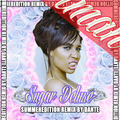 Sugar Deluxe (Summer Edition) (Dante Remix)