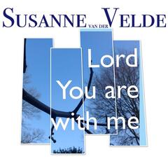 Lord, You Are with Me