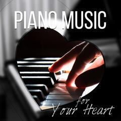 Piano Music for Your Heart - The Best Music for Restful Sleep, Relaxing Background Music, Sweet Dreams, Inner Peace