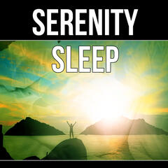 Serenity Sleep - Sleep Music, Bedtime Songs, Meditate, Rest, Anti Stress, Relaxation