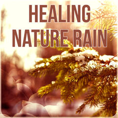 Healing Nature Rain - Hypnosis Instrumental Music with Nature Sounds, New Age Music, Meditation Spiritual Healing