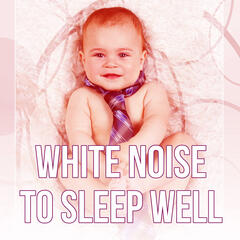 White Noise to Sleep Well - Nursery Rhymes, Nature Sounds with Ocean Waves, Relaxing Music for Newborns to Calm Down