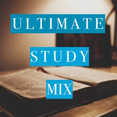 Ultimate Study Mix - Motivating Music for Distraction-Free Study and Concentration, and for Stimulating Your Mind for Exam Success