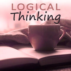 Logical Thinking – Keep Your Mind in Good Shape, Instrumental Music to Improve Memory, Focus & Concentration, Easy Learning