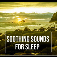 Soothing Sounds for Sleep - Sounds of Nature, Sleep Relaxation, Soft Sound, Long Sleeping, Sleep Therapy