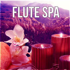 Flute Spa - Meditation, Instrumental Music, Massage Music Therapy, Reiki Healing, Calmness, Native Flute Music, New Age, Nature Sounds for Spa