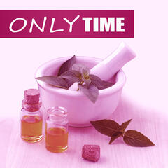 Only Time – Beautiful Moments, Well Being and Healthy Lifestyle, Yin Yoga, Massage Therapy, Home Spa