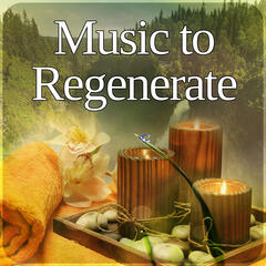 Music to Regenerate – Beautiful Spa Moments, Reflexology, Reiki, Ayurveda, Shiatsu Massage, Spa Day, Meditation, Nature Sounds