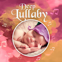 Deep Lullaby – Deep Sleep, Relax, Calm Down, Stop Crying Baby, Music for Newborn, Nature Sounds, Ambient Music, Baby Sleep