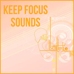 Keep Focus Sounds - Relaxing Music that Helps to Focus on Work, Nature Sounds for Stimulate Brain Power, Chillout Mindfulness Meditation
