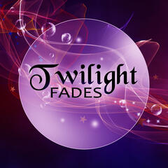 Twilight Fades – Quiet Night, Soothing Music for Sleep Meditation, Yoga Nidra and Self Hypnosis, Best Relaxing Tracks