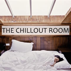 The Chillout Room - Music for Chillaxing & Relaxing, Soft Background Music for Restfulness, Ambient Sounds to Help Calm Down Nerves, Soothe the Mind and Remove Unwanted Stress