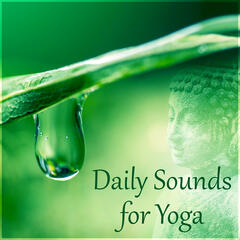Daily Sounds for Yoga - Relaxing Meditation Therapy, Deep Meditation, Feel the Spirit, Chakra Healing, Meditation Garden, Harmony of Senses, Music for Aromatherapy