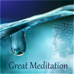 Great Meditation – Calm Music for Mediation & Soothing Sounds of Nature, Inner Peace, Healing Rain, Deep Sounds for Relaxation