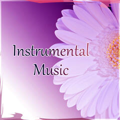 Instrumental Music – Calming and Quiet Night, Sleep Music to Help You Relax all Night, Background Music, Relaxing Massage