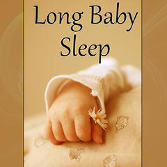 Long Baby Sleep - Baby to Relaxation Music, Fall Asleep, Sleep Night, Baby Lullabies, Soft Sleep, Pure Deep Sleep