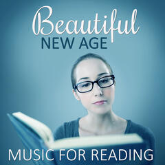Beautiful New Age Music for Reading – Calm Music for Relaxation, Deep Sounds for Meditation, Brain Power, Focus & Concentrate at Work