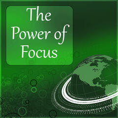 The Power of Focus – Peaceful New Age Music  for Yoga & Meditation, Soul Development & Healthy Lifestyle, Relax with Nature Sounds