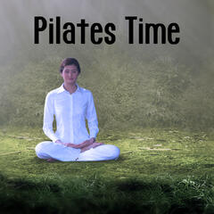 Pilates Time – New Age Music for Pilates & Yoga Poses, Peaceful Sounds of Nature for Meditation, Yoga for Reduce Stress, Relaxing Exercises for Healthy Lifestyle