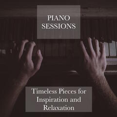 Piano Sessions - Timeless Pieces for Inspiration and Relaxation