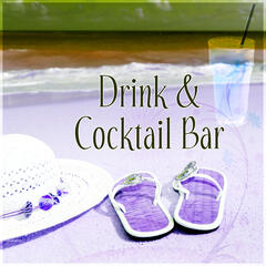 Drink & Cocktail Bar – Tropical House, Deep Vibes, Lounge Summer, Holiday Bar
