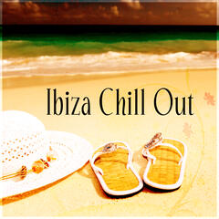 Ibiza Chill Out – Top Chill Out Music, Lounge Summer, Sun Salutation, Holidays Music