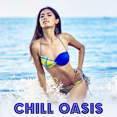 Chill Oasis – Sounds of Nature, Chill Out Music, Smoke Signs, Deep Sun, Sunrise, After Dark