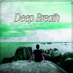 Deep Breath – Relaxing Therapy Music, Inner Silence, Chakra Balancing, Healing Meditation, Autogenic Training