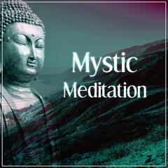 Mystic Meditation – Sprituality Sounds for Yoga Practise, Reiki,  Deep Meditation, Mindfullness, Relaxation, Healing Music, Calmness