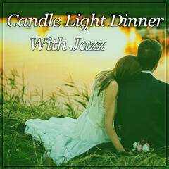 Candle Light Dinner With Jazz - Background Piano Music, Sensual Piano, Romantic Dinner, Sexy Jazz, Calming Piano for Beautiful Evening