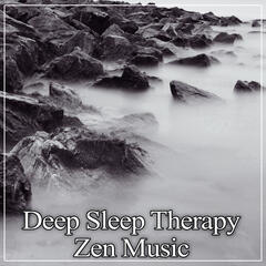 Deep Sleep Therapy - Zen Music for Lucid Dreaming, Fight Insomnia, Trouble Sleeping, Soothe Your Baby, New Age Music to Fall Asleep Quickly, Meditation Before Sleeping