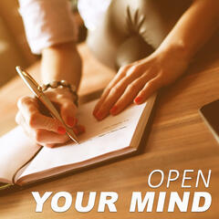 Open Your Mind – Soft Music to Learn, Relax Yourself, Meditation Zen, Well Being