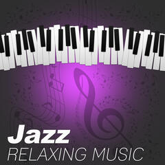 Jazz Relaxing Music – Piano Jazz Music, Smooth Jazz, Easy Listening, Favourite Jazz Sounds for Restaurant