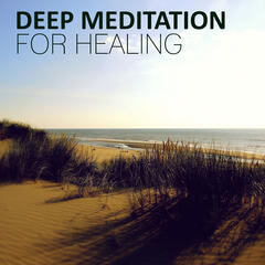 Deep Meditation for Healing - Nature of Sounds and Serenity Instrumental Music for Yoga Balance & Reduce Stress