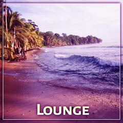 Lounge – Listen Chill Out, Great Music, Ibiza Sounds