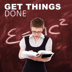 Get Things Done – Most Calming Sounds for Focus on the Task, Training Concentration, Be Present,  Music to Find Peace, Study, Learning Music