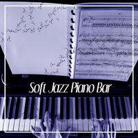 Soft Jazz Piano Bar – Easy Listening, Piano Lovers, Music Listening, Focus on Task