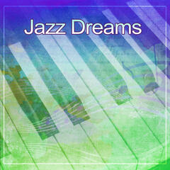 Jazz Dreams – Sweet Jazz for Night, Evening Piano, Soft & Calm Music