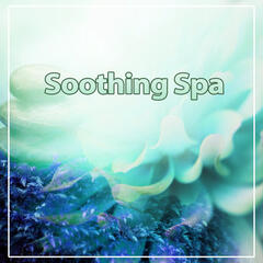 Soothing Spa – Music for Spa and Background New Age Sounds for Massage